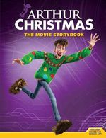 Arthur Christmas the Movie Storybook by Justine Fontes